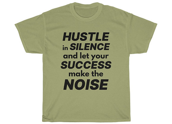 Hustle In Silence T-Shirt