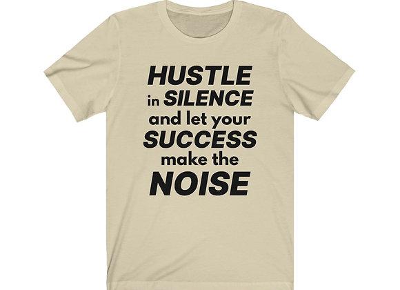 Hustle In Silence T-Shirt