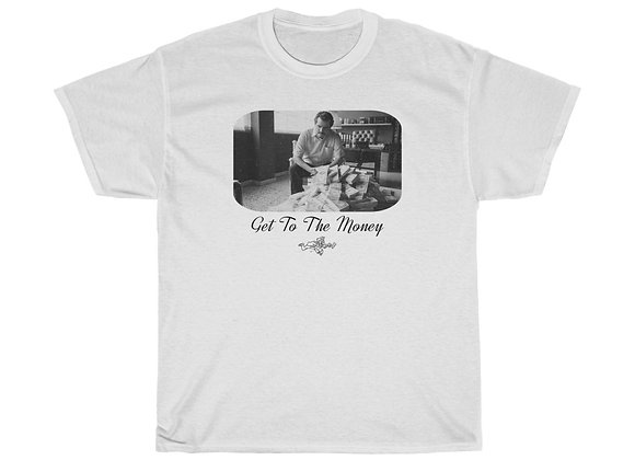 Get To The Money T-Shirt