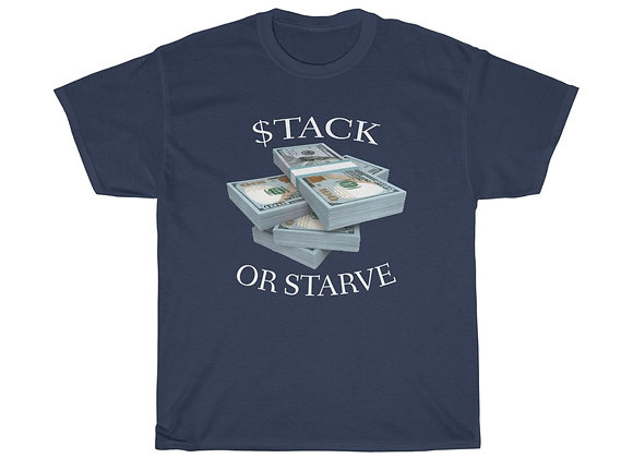 Stack or Starve T-Shirt