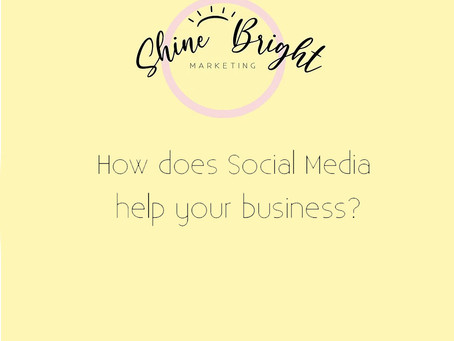How does Social Media help your business?