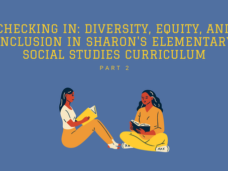 Checking In: Diversity, Equity, and Inclusion in Sharon's Elementary School Curriculum