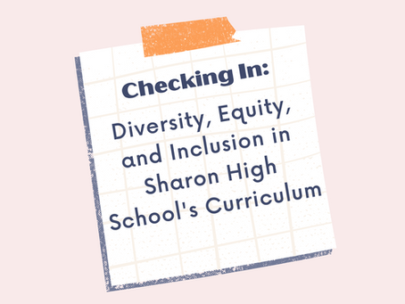 Checking In: Diversity, Equity, and Inclusion in Sharon High School's Curriculum