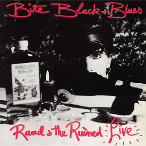 Past Project - Marc Almond - Raoul and the Ruined (Marc and the Mambas) - 'Bite Black and Blues'