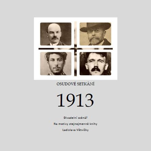 """Divadelní scénář """"Osudové setkání 1913"""""""