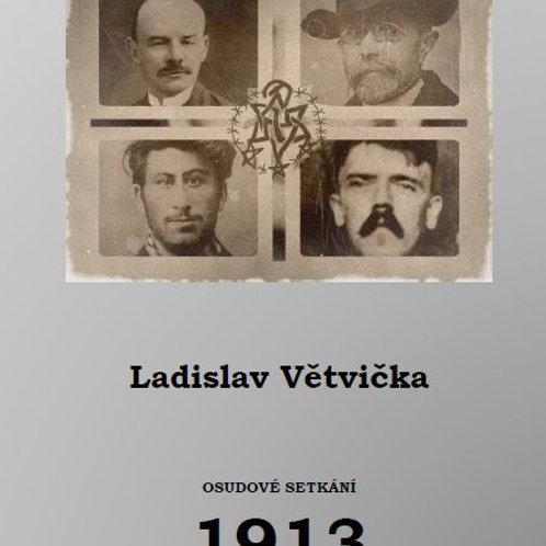 """""""Osudové setkání 1913"""""""