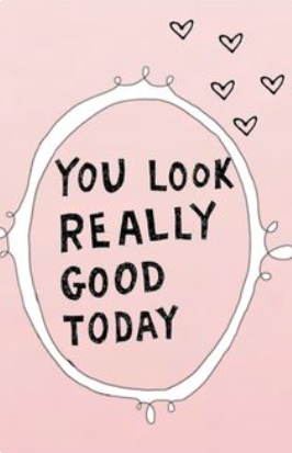you look really good today | shop
