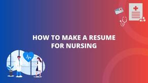 How To Make a Resume For Nursing