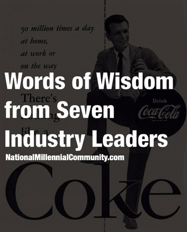 Words of Wisdom from Seven Industry Leaders