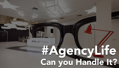 #AgencyLife: Can You Handle it?