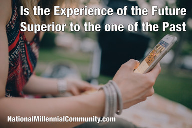 Is the Experience of the Future Superior to the one of the Past?