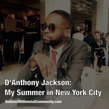 D'Anthony Jackson: My Summer in New York City