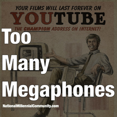 Too Many Megaphones