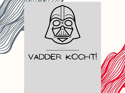 VADDER KOCHT