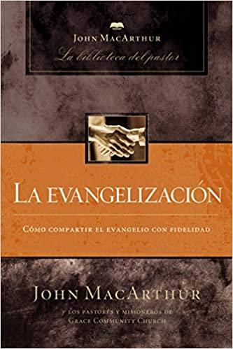 La evangelización (John MacArthur La Biblioteca del Pastor)