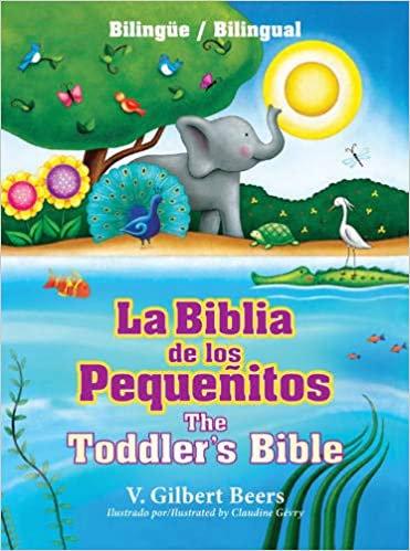 La Biblia de los pequeñitos-The Toddler's Bible