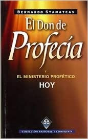 El Don de Profecía y el Ministerio Profético Hoy