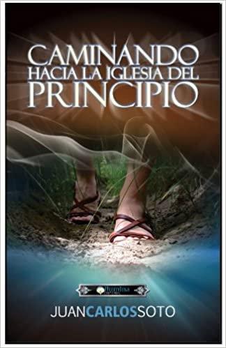 Caminando Hacia La Iglesia Del Principio