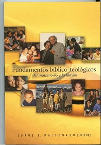 Fundamentos bíblicos teológicos del  matrimonio y la familia