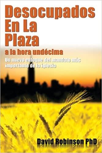 Ociosos En La Plaza a la hora undecima: Un nuevo enfoque del mandato mas importa