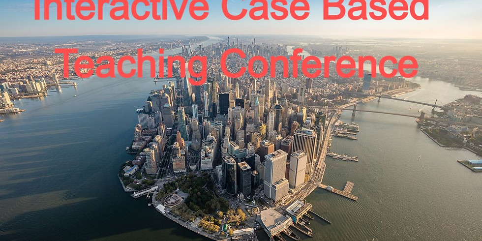 Live from New York: Interactive Case Based Teaching Conference