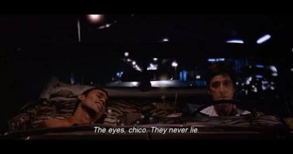 scarface movie scene the eyes chico they never lie