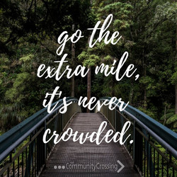 Go the extra mile...