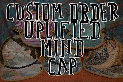 *CUSTOM* UPLIFTED MIND CAP