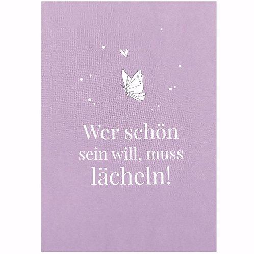 Postkarte - Wer schön sein will, muss lächeln!