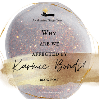Why Are We Affected By Karmic Bonds?