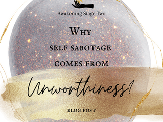 Why Self Sabotage Comes From Unworthiness?