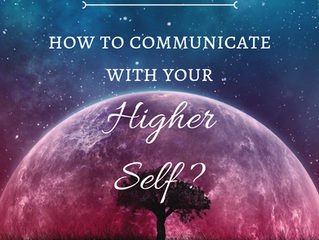 How To Communicate With Your Higher Self