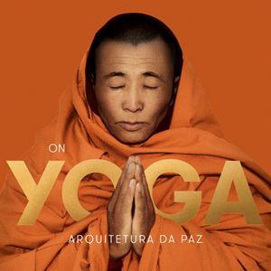Tudo sobre o filme: On Yoga Arquitetura da Paz