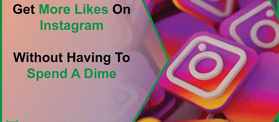 Get More Likes On Instagram Without Having To Spend A Dime