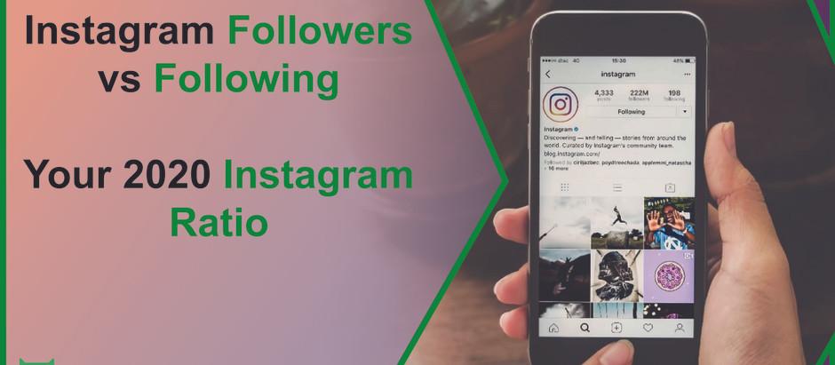 Instagram Followers vs Following | Your 2020 Instagram Ratio