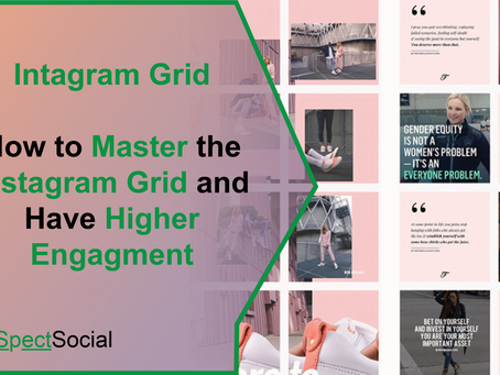 Instagram Grid | How to Master the Instagram Grid and Have Higher Engagement