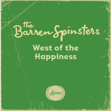 The Barren Spinsters - West of the Happines