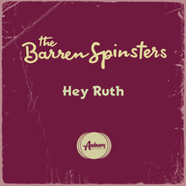 The Barren Spinsters - Hey Ruth