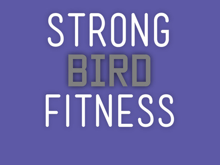 Living the Strong Bird lifestyle