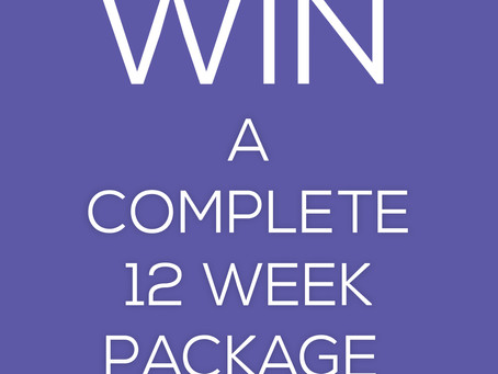WIN A COMPLETE 12 WK PACKAGE!