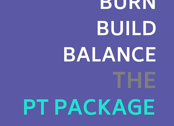 Burn, Build & Balance PT Package!