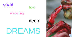 Dreamer with bold rich bright colors