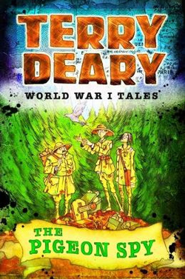 The Pigeon Spy - Terry Deary's Historical Tales