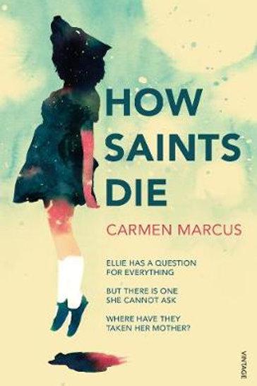 How Saints Die (Paperback) Carmen Marcus