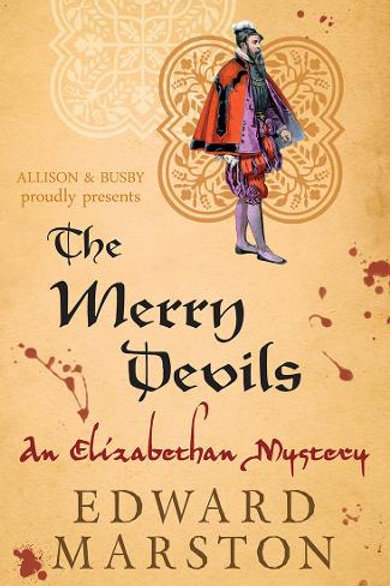 The Merry Devils: The dramatic Elizabethan whodunnit - Edward Marston