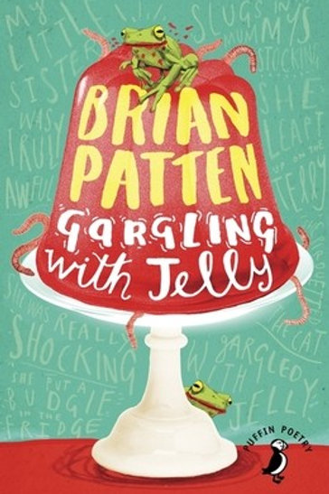 Gargling with Jelly: A Collection of Poems - Brian Patten