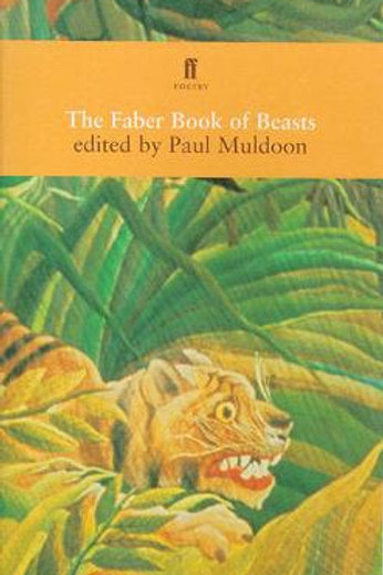 The Faber Book of Beasts (Paperback) Paul Muldoon (editor)