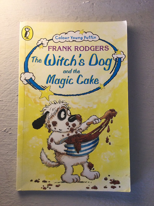 The Witch's Dog and the Magic Cake by Frank Rodgers