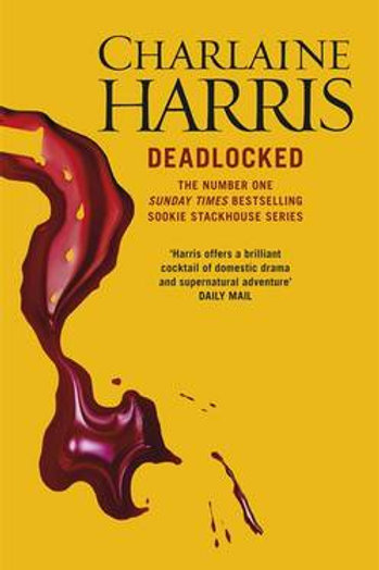 Deadlocked: A True Blood Novel (Hardback) Charlaine Harris