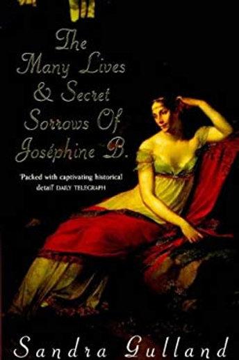 The Many Lives & Secret Sorrows of Josephine B. By Sandra Gullard